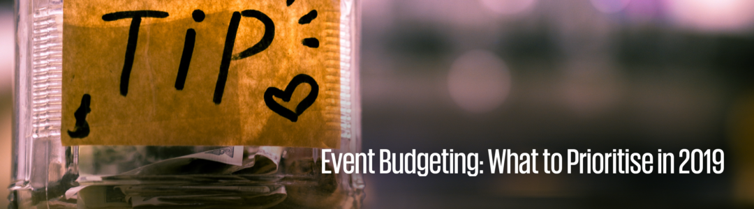 Event budgeting: What to prioritise in 2019