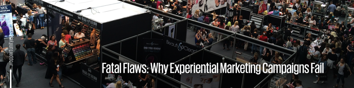 fatal flaws: why experiential marketing fails