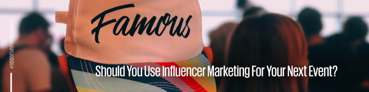 Why you should use influencer marketing at events